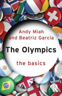 The Olympics: The Basics by Andy Miah
