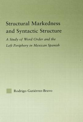 Structural Markedness and Syntactic Structure by Rodrigo Gutierrez-Bravo