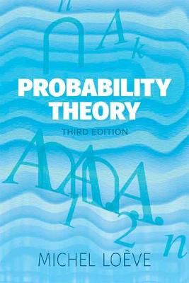 Probability Theory by Michel Loeve