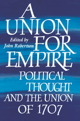 A Union for Empire by John Robertson