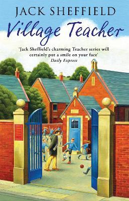 Village Teacher by Jack Sheffield