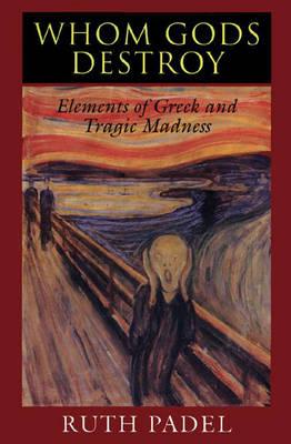 Whom Gods Destroy by Ruth Padel