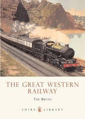 The Great Western Railway by Tim Bryan