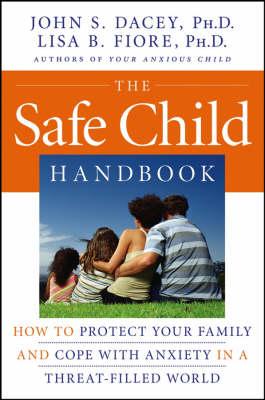 The Safe Child Handbook by John S. Dacey