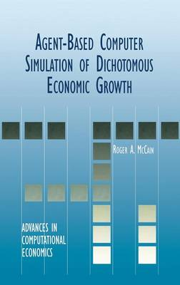 Agent-Based Computer Simulation of Dichotomous Economic Growth by Roger A. McCain