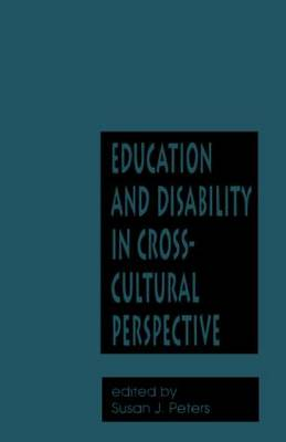 Education and Disability in Cross-Cultural Perspective by Susan Peters