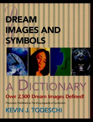 Dream Images and Symbols by Kevin J. Todeschi