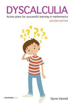 Dyscalculia: Action plans for successful learning in mathematics by Glynis Hannell