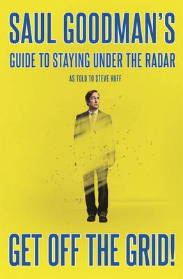 Get Off the Grid! by Saul Goodman