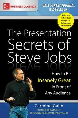 Presentation Secrets of Steve Jobs: How to Be Insanely Great in Front of Any Audience book