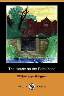 House on the Borderland (Dodo Press) book