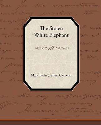 The Stolen White Elephant by Mark Twain