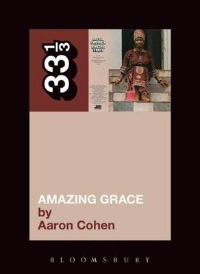 Aretha Franklin's Amazing Grace by Aaron Cohen
