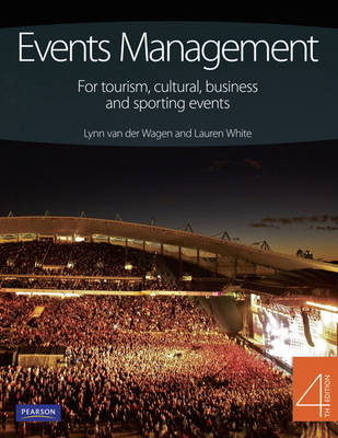 Event Management: for tourism, cultural business & sporting events by Lynn Van Der Wagen