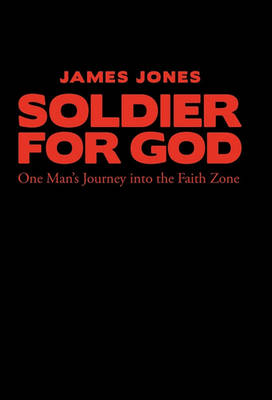 Soldier for God by James Jones