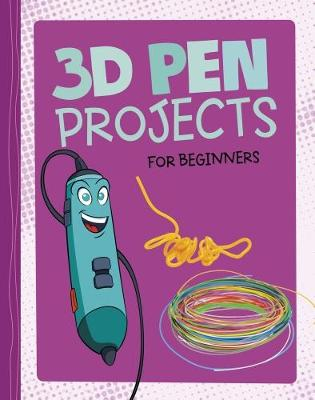 3D Pen Projects for Beginners by Tammy Enz