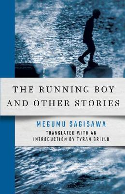 The Running Boy and Other Stories by Megumu Sagisawa