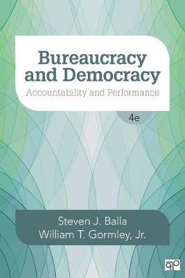 Bureaucracy and Democracy by Steven J. Balla