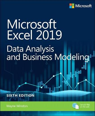 Microsoft Excel 2019 Data Analysis and Business Modeling by Wayne Winston