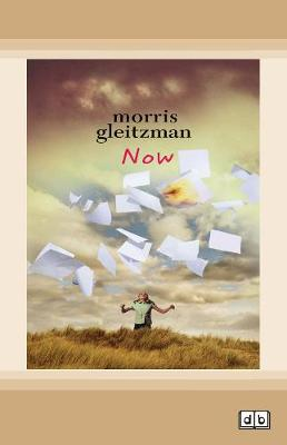 Now: Felix Series (book 3) by Morris Gleitzman