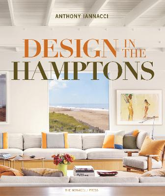 Design In The Hamptons by Anthony Iannacci