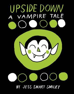 Upside Down A Vampire Tale by Jess Smart Smiley