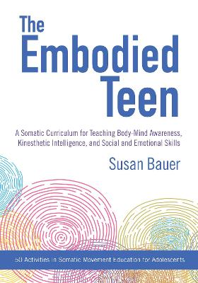 The Embodied Teen by Susan Bauer