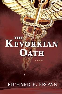 The Kevorkian Oath by Richard E Brown