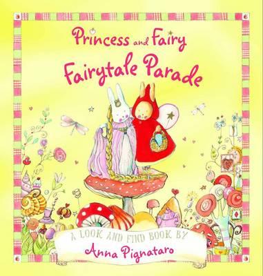 Princess and Fairy - Fairytale Parade by Anna Pignataro