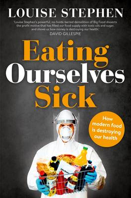 Eating Ourselves Sick by Louise Stephen