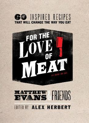 For the Love of Meat by Matthew Evans