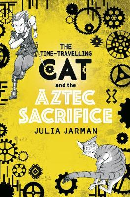 Time-Travelling Cat and the Aztec Sacrifice by Julia Jarman