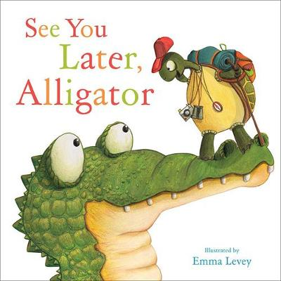 See You Later Alligator by Sally Hopgood