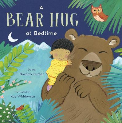 A Bear Hug at Bedtime by Jana Novotny-Hunter