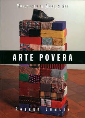 Arte Povera (Movements in Modern Art) by Robert Lumley