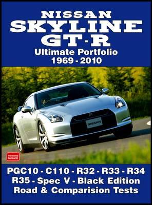Nissan Skyline GT-R Ultimate Portfolio 1969-2010 by R. M. Clarke