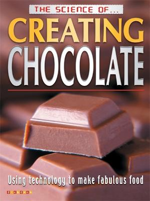 The Science of Creating Chocolate by Clint Twist