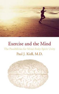 Exercise and the Mind by Paul J Kiell