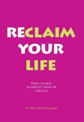 Reclaim Your Life by Christopher Williams