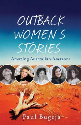 Outback Women's Stories: Amazing Australian Amazons book