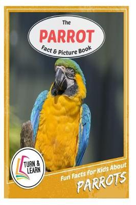 The Parrot Fact and Picture Book by Gina McIntyre