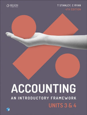 Accounting: An Introductory Framework Units 3 & 4 Student Book by Trevor Stanley