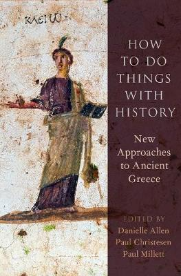 How to Do Things with History by Danielle Allen