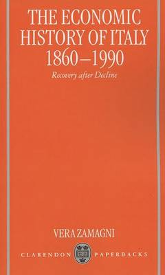 Economic History of Italy 1860-1990 by Vera Zamagni