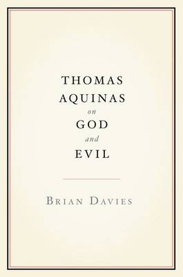Thomas Aquinas on God and Evil by Brian Davies
