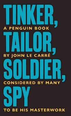 Tinker Tailor Soldier Spy: The Smiley Collection by John Le Carre