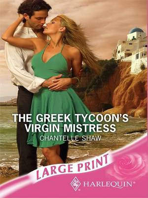 Greek Tycoon's Virgin Mistress by Chantelle Shaw