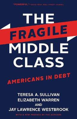 The Fragile Middle Class: Americans in Debt by Teresa A. Sullivan