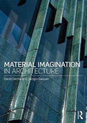 Material Imagination in Architecture by David Dernie