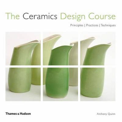 Ceramics Design Course: Principals, Practice,Techniques book